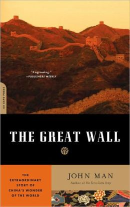The Great Wall: The Extraordinary Story of China?s Wonder of the World