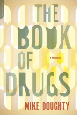 The Book of Drugs: A Memoir
