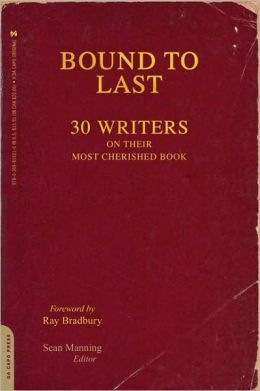 Bound to Last: 30 Writers on Their Most Cherished Book