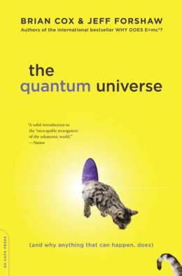 The Quantum Universe: (And Why Anything That Can Happen, Does)