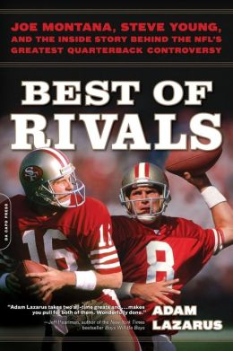 Best of Rivals: Joe Montana, Steve Young, and the Inside Story behind the NFL's Greatest Quarterback Controversy