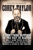 Book Cover Image. Title: A Funny Thing Happened on the Way to Heaven:  (Or, How I Made Peace with the Paranormal and Stigmatized Zealots and Cynics in the Process), Author: Corey Taylor