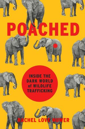 Book Poached: Inside the Dark World of Wildlife Trafficking