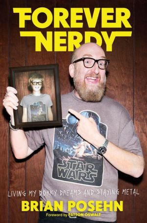 Book Forever Nerdy: Living My Dorky Dreams and Staying Metal