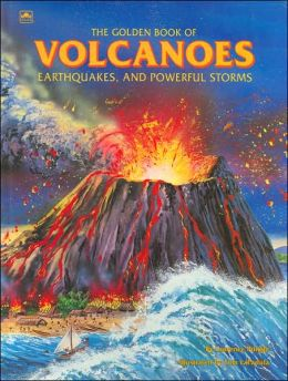 Golden Book of Volcanoes, Earthquakes and Powerful Storms