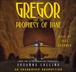 Gregor and the Prophecy of Bane (Underland Chronicles Series #2)