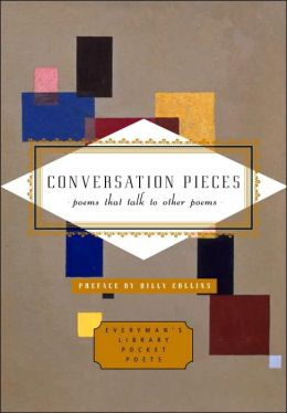 Conversation Pieces: Poems That Talk to Other Poems