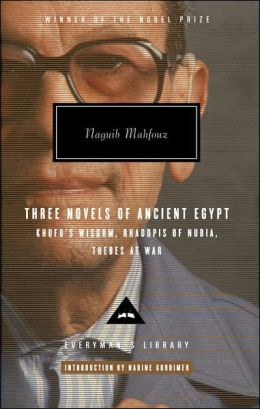 Three Novels of Ancient Egypt: Khufu's Wisdom/Rhadopis of Nubia/Thebes at War