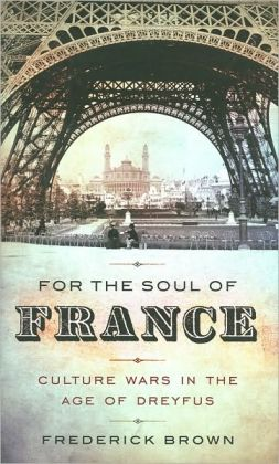 For the Soul of France: Culture Wars in the Age of Dreyfus