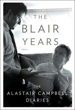 The Blair Years: The Alistair Campbell Diaries