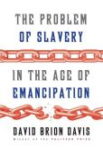 Book Cover Image. Title: The Problem of Slavery in the Age of Emancipation, Author: David Brion Davis
