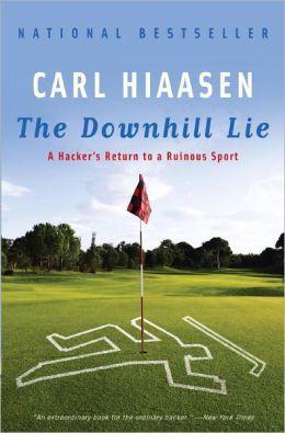 The Downhill Lie: A Hacker's Return to a Ruinous Sport