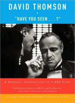 Have You Seen...?: A Personal Introduction to 1,000 Films