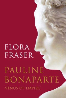 Pauline Bonaparte: Venus of Empire
