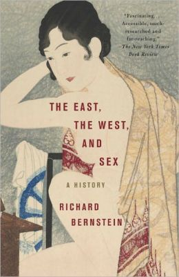 East, the West, and Sex: A History of Erotic Encounters