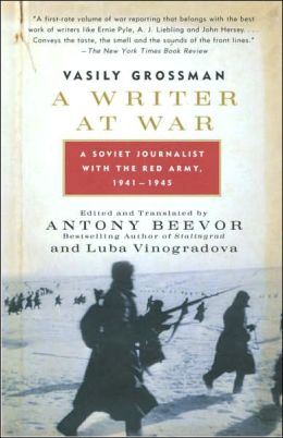 A Writer at War: A Soviet Journalist with the Red Army, 1941-1945