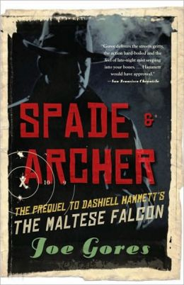 Spade and Archer: The Prequel to The Maltese Falcon