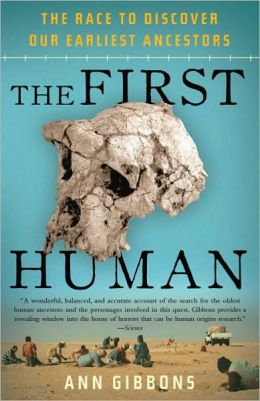First Human: The Race to Discover Our Earliest Ancestors