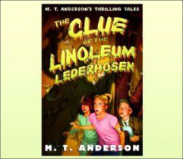 The Clue of the Linoleum Lederhosen (Pals in Peril Tale Series #2)