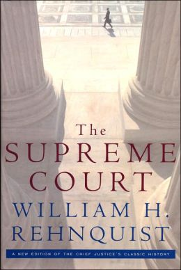 Supreme Court: A New Edition of the Chief Justice's Classic History