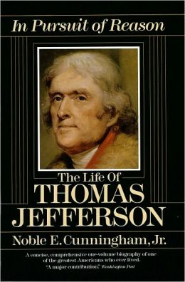 In Pursuit of Reason: The Life of Thomas Jefferson