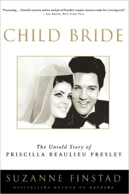 Child Bride: The Untold Story of Priscilla Beaulieu Presley