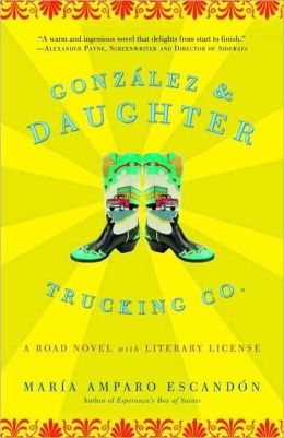 González and Daughter Trucking Co.: A Road Novel with Literary License
