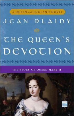 Queen's Devotion: The Story of Queen Mary II
