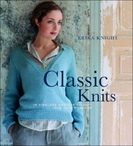 Classic Knits: 15 Timeless Designs to Knit and Keep Forever