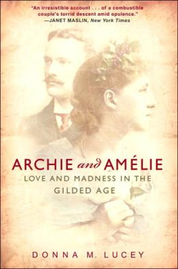 Archie and Amelie: Love and Madness in the Gilded Age