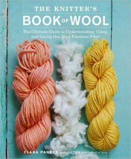 Knitter's Book of Wool: The Yarn Lover's Guide to the World's Favorite Fiber