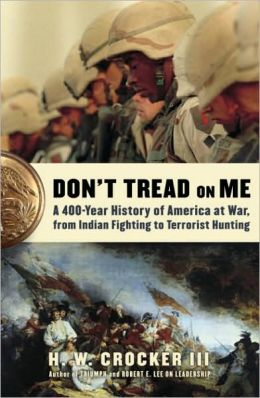 Don't Tread On Me: A 400-Year History of America at War, from Indian Fighting to Terrorist Hunting