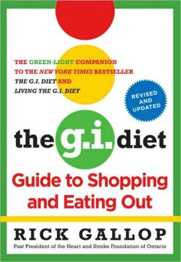 The Revised G. I. Diet Guide to Shopping and Eating Out