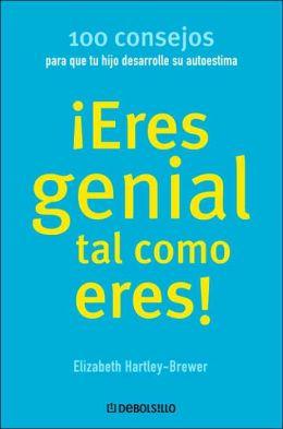 Eres genial como eres / hijo: 100 consejos para que tu hijo desarrolle su autoestima (Spanish Edition) Elisabeth Hartley-Brewer