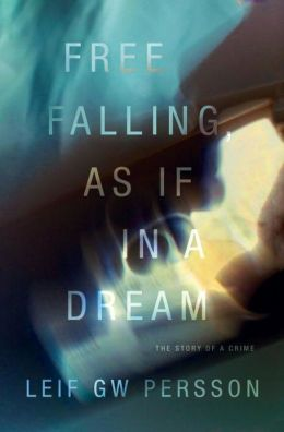 Free Falling, As If in a Dream (The Story of a Crime Series #3)