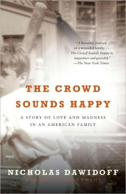 Crowd Sounds Happy: A Story of Love, Madness, and Baseball
