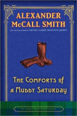 The Comforts of a Muddy Saturday (Isabel Dalhousie Series #5)