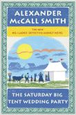 Alexander McCall Smith - The Saturday Big Tent Wedding Party (No. 1 Ladies' Detective Agency Series #12)