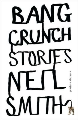 Bang Crunch: Stories