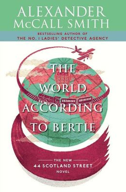 The World According to Bertie (44 Scotland Street Series #4)