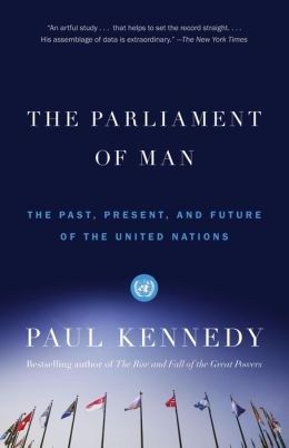 Parliament of Man: The Past, Present and Future of the United Nations