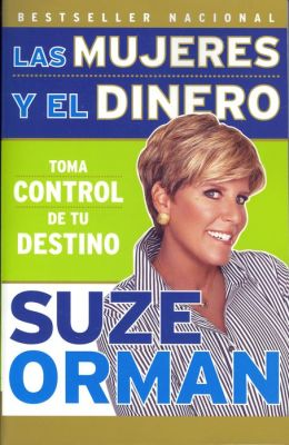 Las mujeres y el dinero: Toma control de tu destino (Women and Money: Owning the Power to Control Your Destiny)