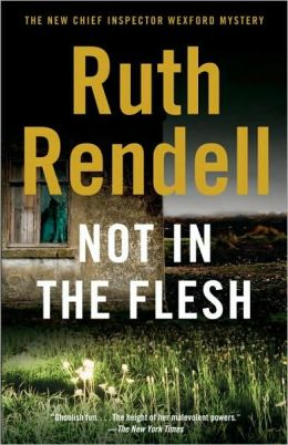 Not in the Flesh (Chief Inspector Wexford Series #21)