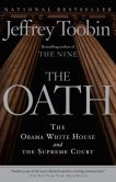 Book Cover Image. Title: The Oath:  The Obama White House and The Supreme Court, Author: Jeffrey Toobin