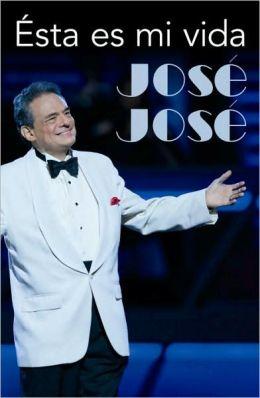 Jose Jose: Esta es mi vida