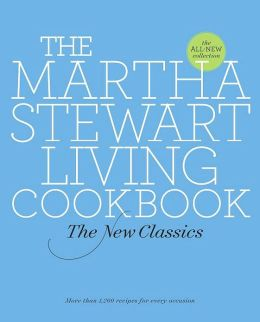 Martha Stewart Living Cookbook: The New Classics