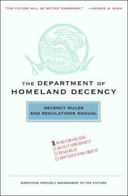 The Department of Homeland Decency: Decency Rules and Regulations Manual