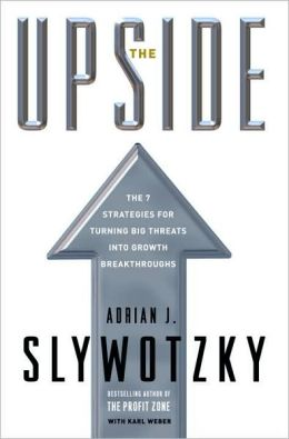 Upside: The 7 Strategies for Turning Big Threats into Growth Breakthroughs