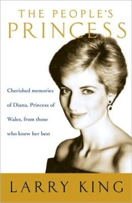 People's Princess: Cherished Memories of Diana, Princess of Wales, From Those Who Knew Her Best