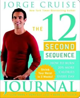 The 12 Second Sequence Journal: Shrink Your Waist in 2 Weeks!